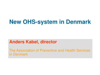 New OHS-system in Denmark