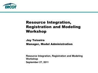Resource Integration, Registration and Modeling Workshop