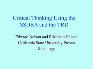Critical Thinking Using the SSDBA and the TRD