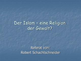 Der Islam � eine Religion der Gewalt?