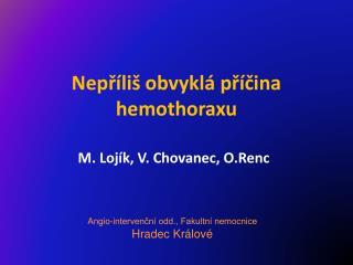 M. Lojík, V. Chovanec, O.Renc