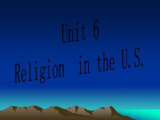 Unit 6 Religion  in the U.S.