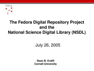 The Fedora Digital Repository Project and the National Science Digital Library (NSDL)