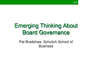 Emerging Thinking About Board Governance