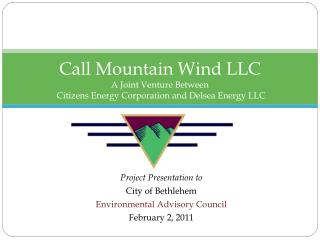 Call Mountain Wind LLC A Joint Venture Between Citizens Energy Corporation  and  Delsea Energy LLC