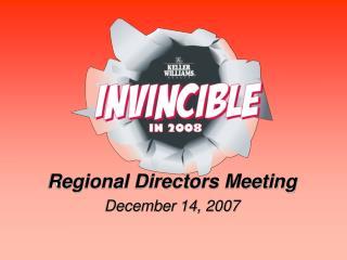 Regional Directors Meeting December 14, 2007