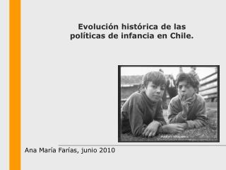 Evolución histórica de las políticas de infancia en Chile.