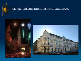 A Szegedi Szabadtéri Játékok és Fesztivál Szervező Kht.