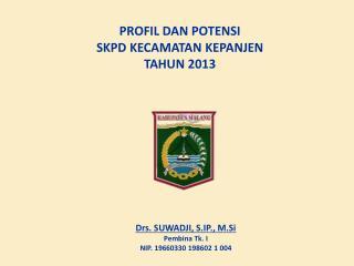 PROFIL DAN POTENSI  SKPD KECAMATAN KEPANJEN  TAHUN 2013