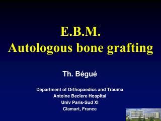 E.B.M. Autologous bone grafting