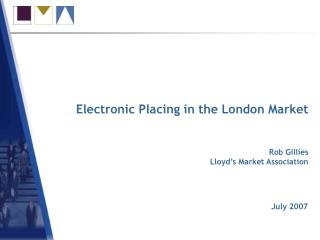 Electronic Placing in the London Market