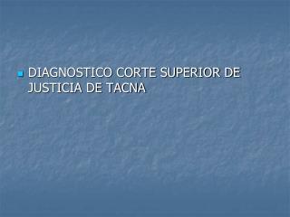 DIAGNOSTICO CORTE SUPERIOR DE JUSTICIA DE TACNA