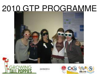 2010 GTP PROGRAMME