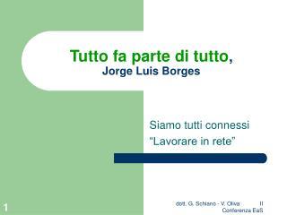 Tutto fa parte di tutto ,  Jorge Luis Borges