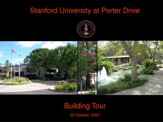 Stanford University at Porter Drive Building Tour 22 October 2007