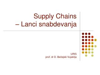 Supply Chains  � Lanci snabdevanja