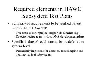 Required elements in HAWC Subsystem Test Plans