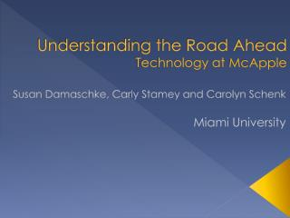 Understanding the Road Ahead  Technology at  McApple