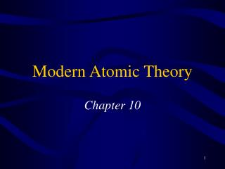 Modern Atomic Theory Chapter 10