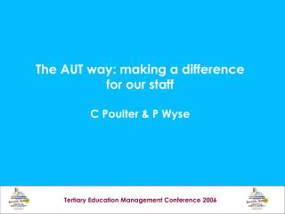 The AUT way: making a difference for our staff C Poulter & P Wyse