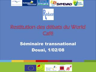 Restitution des débats du World Café