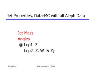 Jet Properties, Data-MC with all Aleph Data