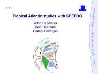 Tropical Atlantic studies with SPEEDO