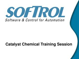 Catalyst Chemical Training Session