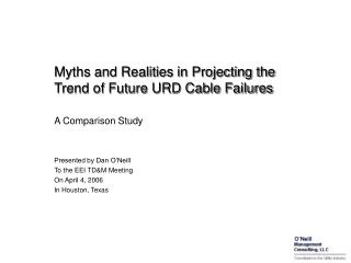 Myths and Realities in Projecting the Trend of Future URD Cable Failures