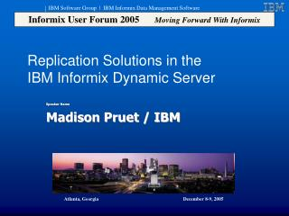 Replication Solutions in the  IBM Informix Dynamic Server