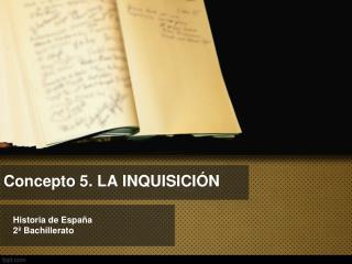 Concepto 5. LA INQUISICIÓN