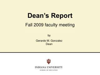 Dean's Report Fall 2009 faculty meeting