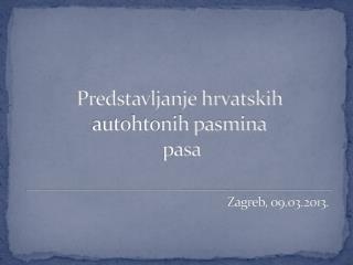 Predstavljanje hrvatskih autohtonih pasmina  pasa