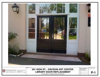 301 HIGH ST. - DAVISON ART CENTER  LIBRARY DOOR REPLACEMENT EXISTING CONDITION PHOTOS