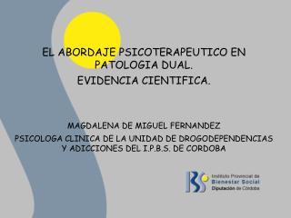 EL ABORDAJE PSICOTERAPEUTICO EN PATOLOGIA DUAL.  EVIDENCIA CIENTIFICA.