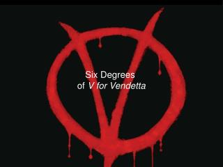 Six Degrees  of  V for Vendetta