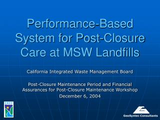 Performance-Based System for Post-Closure Care at MSW Landfills