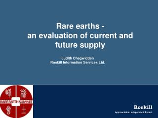 Rare earths - an evaluation of current and future supply