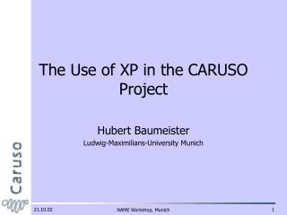 The Use of XP in the CARUSO Project