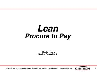 Lean Procure to Pay David Kemp   	                        Senior Consultant