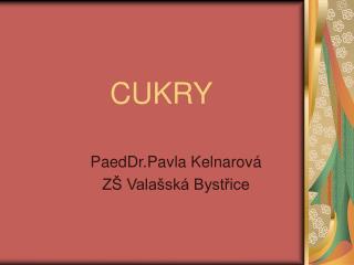 CUKRY