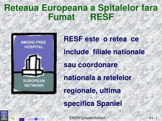 Reteaua Europeana a Spitalelor fara Fumat      RESF