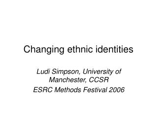 Changing ethnic identities