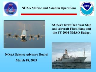 NOAA's Draft Ten Year Ship and Aircraft Fleet Plans and the FY 2004 NMAO Budget