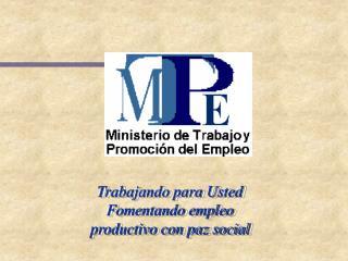 Trabajando para Usted Fomentando empleo productivo con paz social