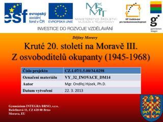 Krut� 20. stolet� na Morav? III. Z osvoboditel? okupanty (1945-1968)