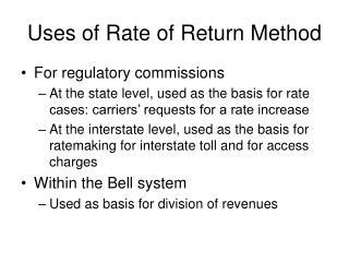 Uses of Rate of Return Method