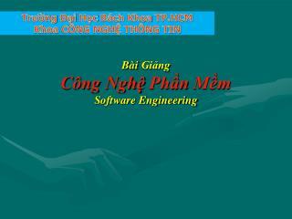Bài Giảng Công Nghệ Phần Mềm Software Engineering