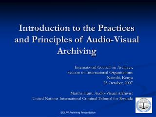 Introduction to the Practices and Principles of Audio-Visual Archiving