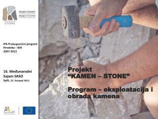 "Projekt ""KAMEN – STONE"" Program – eksploatacija i obrada kamena"
